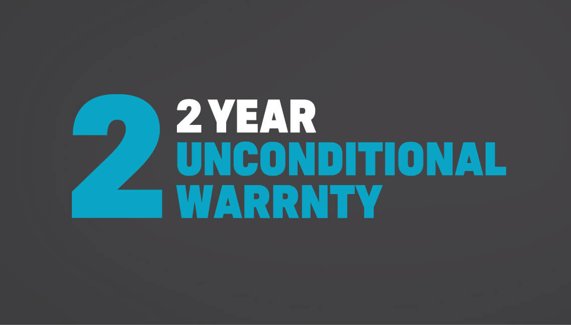 2 YEAR UNCONDITIONAL WARRANTY